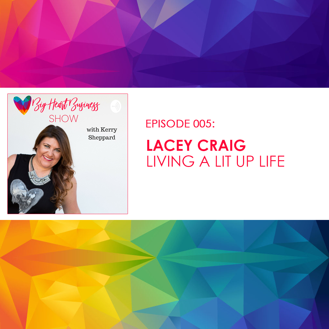 Episode #005: Lacey Craig – Living A Lit Up Life